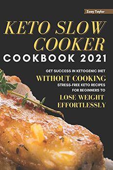 Keto Slow Cooker Cookbook 2021 book cover