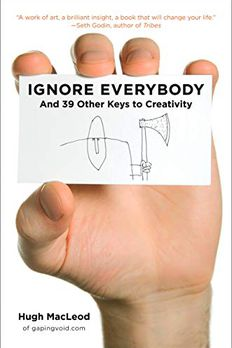 Ignore Everybody book cover