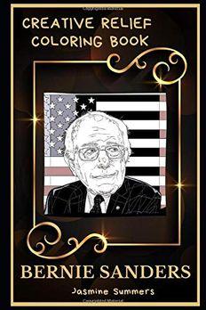 Bernie Sanders Creative Relief Coloring Book book cover