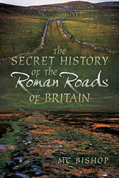 The Secret History of the Roman Roads of Britain book cover
