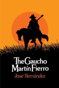 The Gaucho Martin Fierro UNESCO Collection of Representative Works book cover