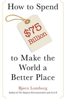 How to Spend $75 Billion to Make the World a Better Place book cover