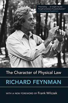 The Character of Physical Law, with new foreword book cover