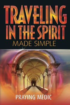 Traveling in the Spirit Made Simple (The Kingdom of God Made Simple Book 4) book cover