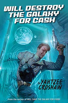 Will Destroy the Galaxy for Cash book cover