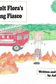 Fire Bolt Flora's Flaming Fiasco book cover
