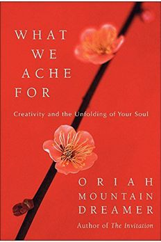 by Oriah Mountain Dreamer What We Ache For book cover