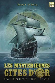 Les Mystérieuses Cités d'Or - La route de l'or book cover