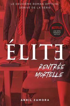 Élite (la série Netflix) - Rentrée mortelle (Élite, 2) book cover