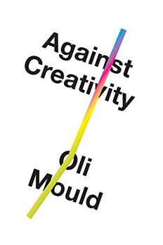 Against Creativity book cover