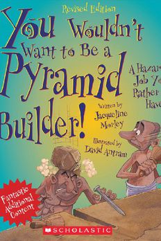 You Wouldn't Want to Be a Pyramid Builder!You Wouldn't Want to… book cover