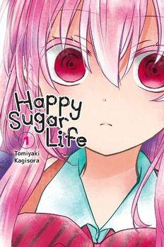 Happy Sugar Life, Vol. 1 book cover