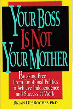 YOUR BOSS IS NOT YOUR MOTHER book cover