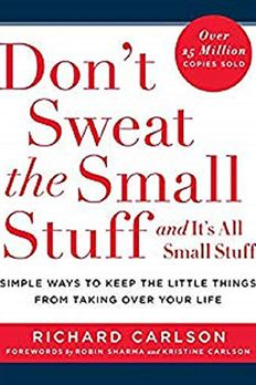 Don't Sweat the Small Stuff . . . and It's All Small Stuff book cover