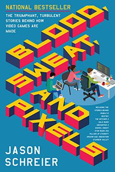 Blood, Sweat, and Pixels book cover