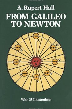 From Galileo to Newton by A. Rupert Hall book cover