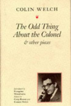 The Odd Thing About the Colonel and Other Pieces book cover