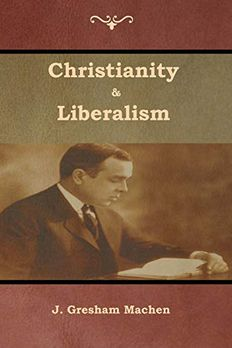 Christianity & Liberalism book cover