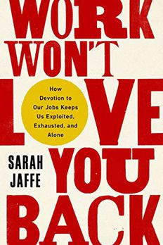Work Won't Love You Back book cover