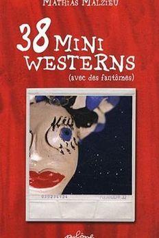 38 Mini Westerns (avec des fantômes) book cover