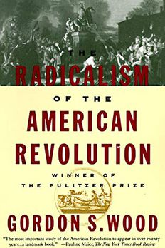 The Radicalism of the American Revolution book cover