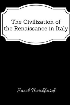 The Civilization of the Renaissance in Italy - Classic Book book cover
