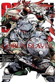 Goblin Slayer, Vol. 6 book cover