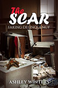 The Scar (A Faking Delinquency bonus chapter) book cover