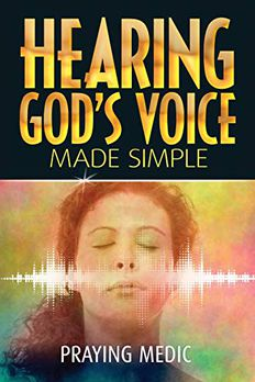 Hearing God's Voice Made Simple (The Kingdom of God Made Simple Book 3) book cover