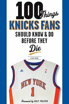 100 Things Knicks Fans Should Know  Do Before They Die book cover
