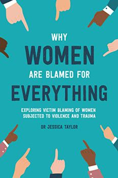 Why Women Are Blamed For Everything book cover