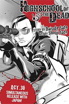 Highschool of the Dead, Act 30 (Highschool of the Dead Serial) book cover