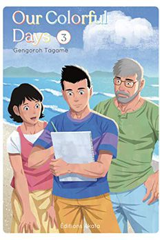 Our Colorful Days (Intégrale) - tome 3 book cover