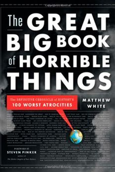 Great Big Book Of Horrible Things, The by Matthew White book cover