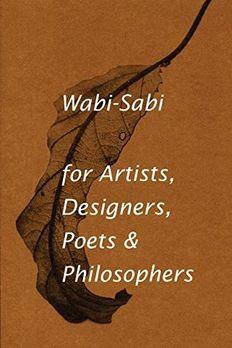 Wabi-Sabi for Artists, Designers, Poets & Philosophers book cover