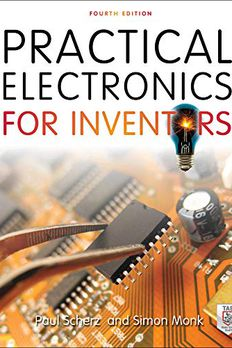 Practical Electronics for Inventors, Fourth Edition book cover