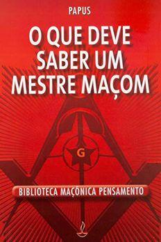 O que Deve Saber um Mestre Maçom book cover