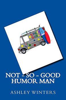 Not-So-Good Humor Man book cover
