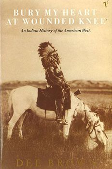 Bury My Heart at Wounded Knee book cover