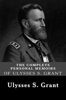 The Complete Personal Memoirs of Ulysses S. Grant book cover