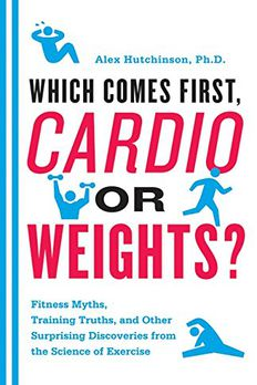 Which Comes First, Cardio or Weights? book cover