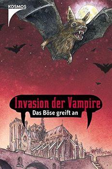 Invasion Der Vampire. Das Böse Greift An book cover