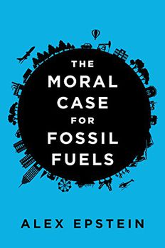 The Moral Case for Fossil Fuels book cover