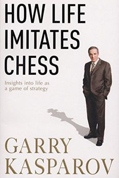 How Life Imitates Chess. by Garry Kasparov with MIG Greengard book cover