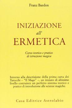 Iniziazione all'ermetica. Una pratica della magia book cover