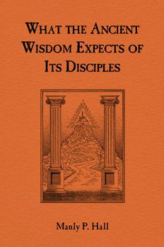 What the Ancient Wisdom Expects of Its Disciples book cover