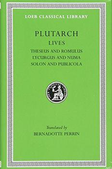 Plutarch Lives, I, Theseus and Romulus. Lycurgus and Numa. Solon and Publicola book cover