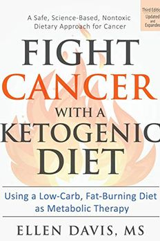 Fight Cancer with a Ketogenic Diet, Third Edition book cover