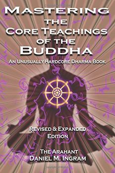 Mastering the Core Teachings of the Buddha book cover
