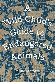 A Wild Child's Guide to Endangered Animals book cover